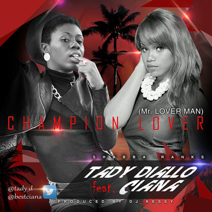 Tady Diallo ft Ciana champion lover