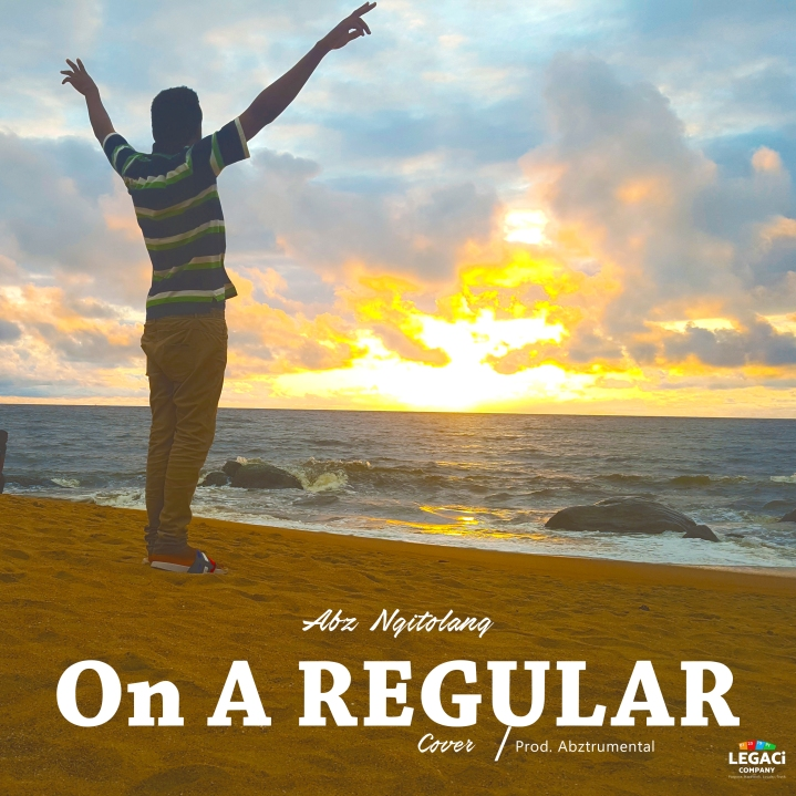 "Brand New: Abz Ngitolang ""On A Regular"" (Audio/ Video) Cover"